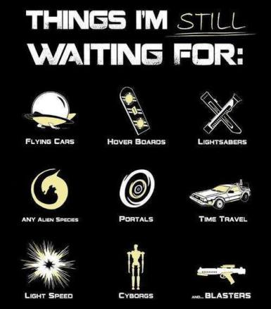 Things I'm still waiting for.